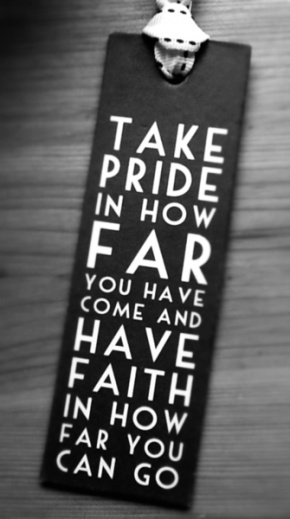 Take pride in how far